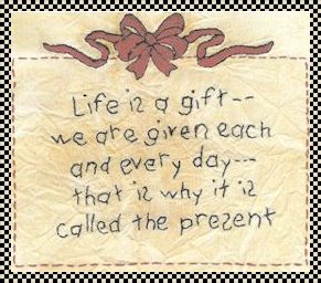 Life is a gift primitive inspirational stitchery